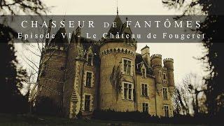 Documentaire Chasseur de fantômes #06 : Le château de Fougeret