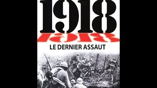 Documentaire 1918, le dernier assaut