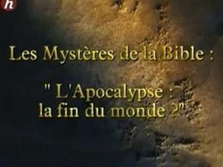 Documentaire Mystères de la Bible, l'apocalypse la fin du monde