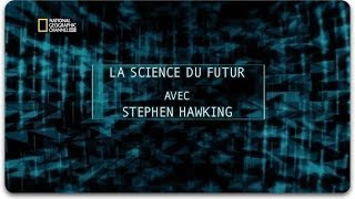 Documentaire La science du futur avec Stephen Hawking – Monde Virtuel