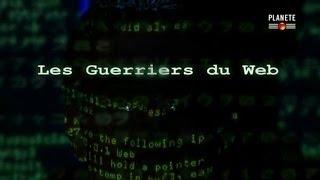 Documentaire Les guerriers du web