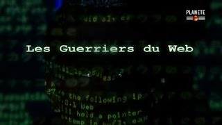Documentaire Les guerriers du web