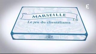 Documentaire Marseille, le jeu du clientélisme