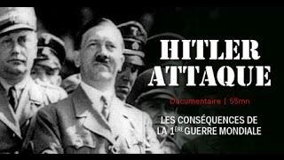 Documentaire Hitler attaque : les conséquences de la 1ere guerre mondiale