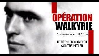 Documentaire Opération Walkyrie, le complot contre Hitler
