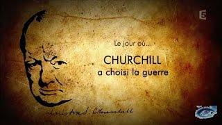 Documentaire Le jour où… Churchill a choisi la guerre