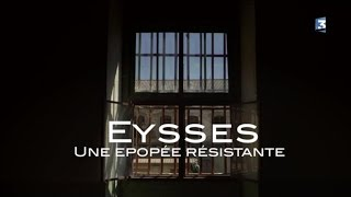 Documentaire Eysses, une épopée résistante