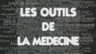 Documentaire Les outils de la médecine