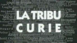 Documentaire La tribu Curie