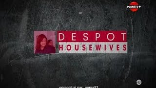 Documentaire Despot Housewives – Les reines sans couronne