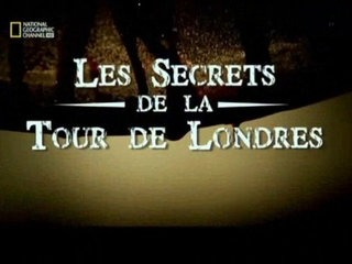 Documentaire Les secrets de la Tour de Londres