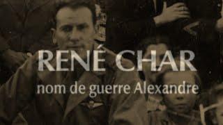 Documentaire René Char – Nom de guerre Alexandre