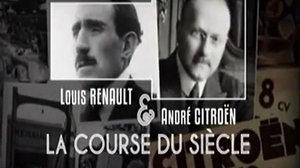 Documentaire Louis Renault et André Citroën, la course du siècle (1/2)
