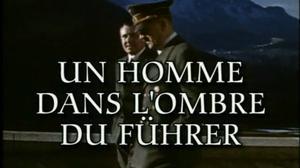 Documentaire Bormann, un homme dans l'ombre du führer