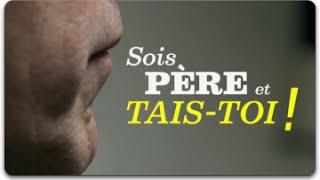 Documentaire Sois père et tais-toi !