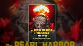 Documentaire De Pearl Harbor à Hiroshima 1941-1945