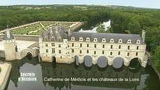 Documentaire Secrets d'Histoire : Catherine de Médicis, l'intrigante des châteaux de la Loire