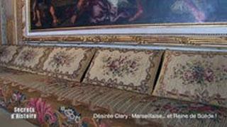 Documentaire Secrets d'Histoire : Désirée Clary, marseillaise et reine de Suède