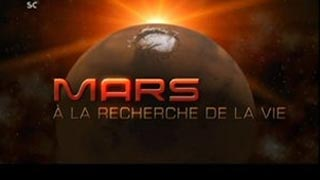 Documentaire Mars : à la recherche de la vie