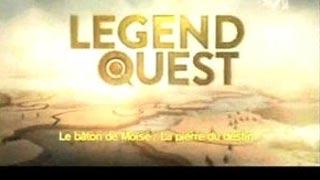 Documentaire Legend Quest – Le bâton de Moïse / La pierre du destin