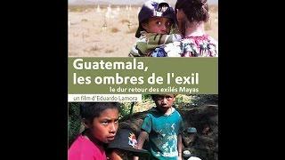 Documentaire Guatemala les ombres de l'exil, le dur retour des exilés Maya