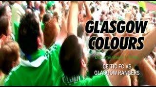 Documentaire Glasgow Colours : Glasgow Rangers vs Celtic FC