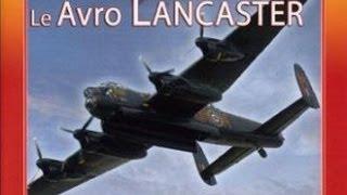 Documentaire Le Avro Lancaster, avion bombardier britannique