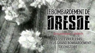 Documentaire Le bombardement de Dresde