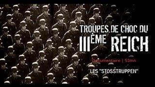 Documentaire Troupes de choc du IIIème Reich, les «Stosstroopen»
