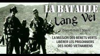 Documentaire La bataille de Lang Vei : Mission bérets verts, libérer les prisonniers des nord vietnamiens