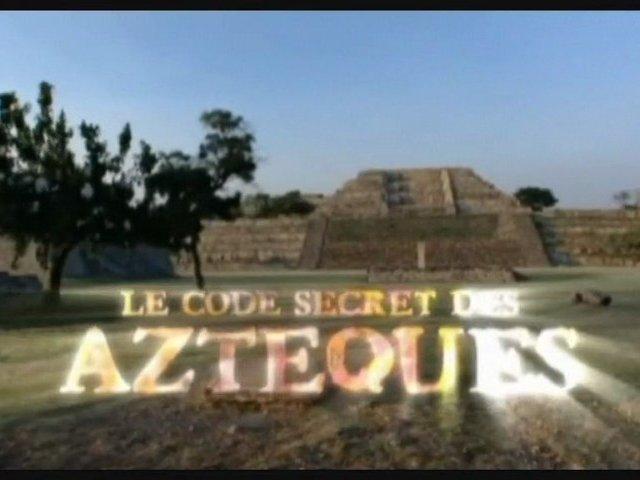 Documentaire Le code secret des Aztèques