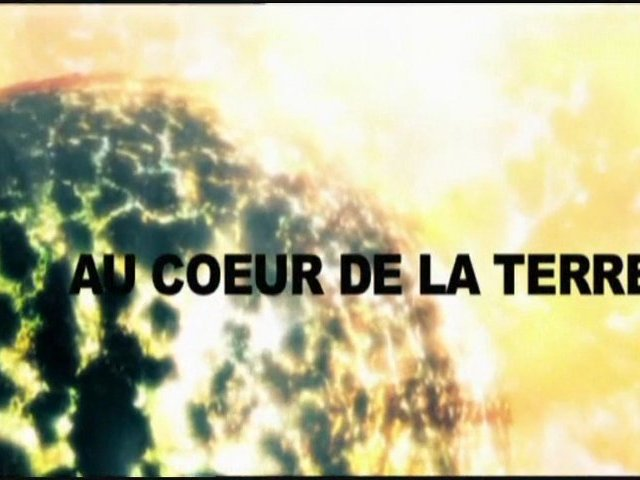 Documentaire Au coeur de la terre (1/2)