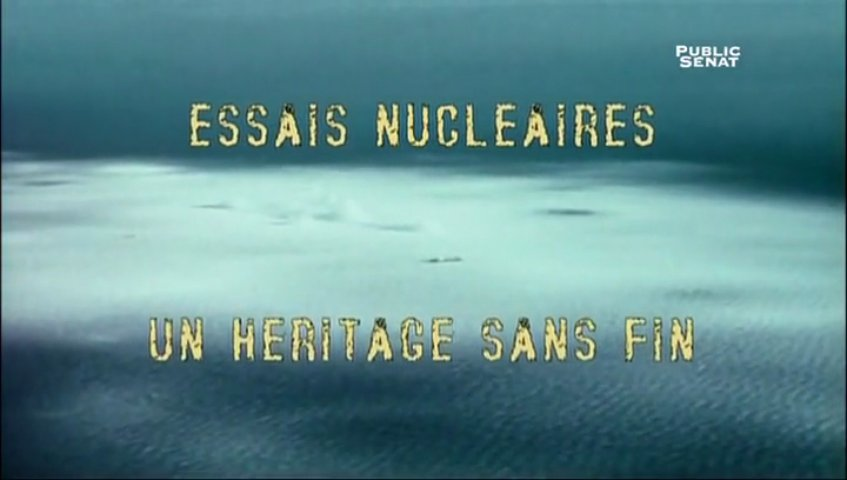 Documentaire Essais nucléaires, un héritage sans fin