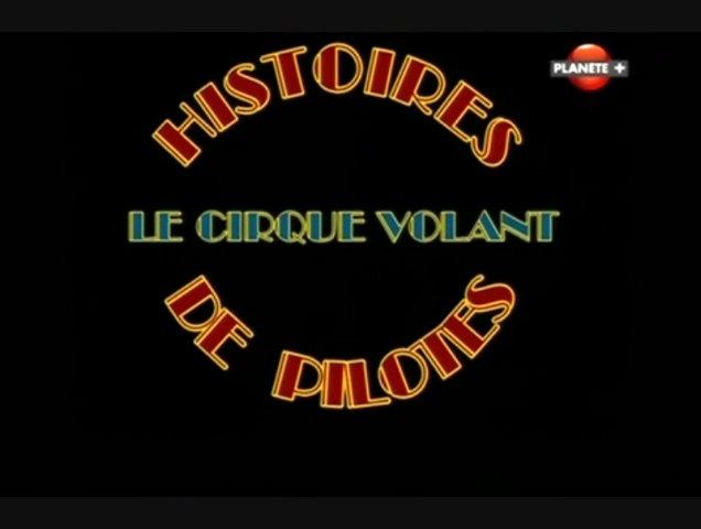 Documentaire Histoires de pilotes – Le cirque volant