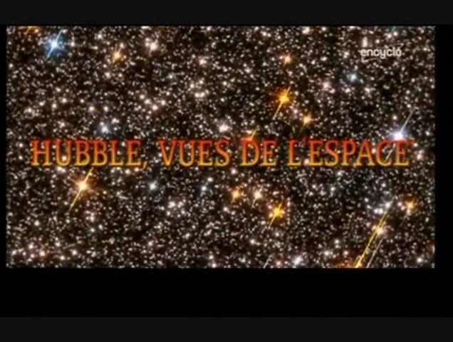 Documentaire Hubble, vues de l'espace – Une perspective cosmique