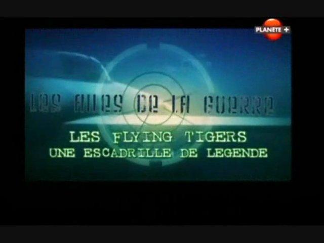Documentaire Les ailes de la guerre – Les «Flying Tigers», une escadrille de légende