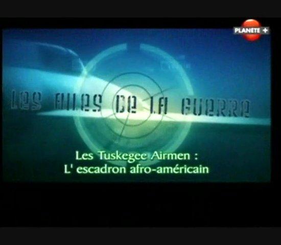 Documentaire Les ailes de la guerre – Les Tuskegee Airmen, l'escadron afro-américain
