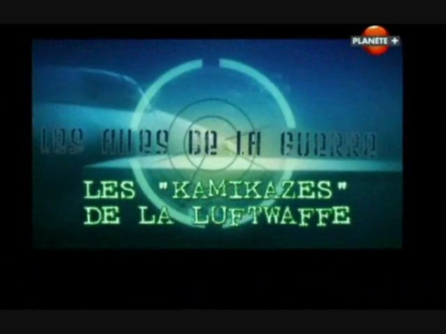 Documentaire Les ailes de la guerre – Les kamikazes de la Luftwaffe