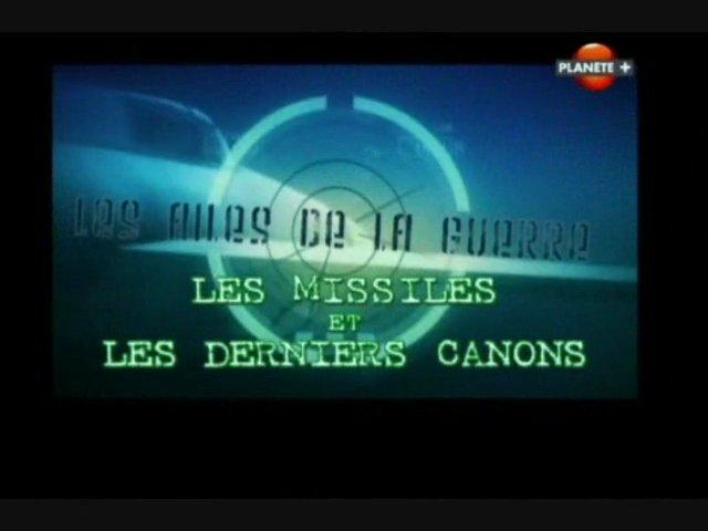 Documentaire Les ailes de la guerre – Les missiles et les derniers canons