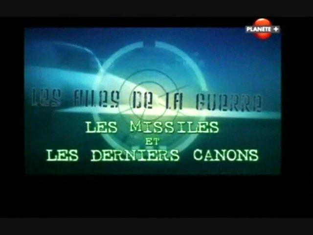 Documentaire Les missiles et les derniers canons