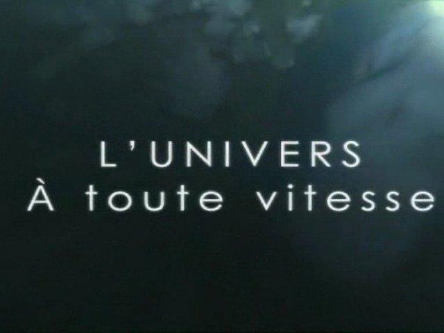 Documentaire L'univers à toute vitesse