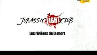 Documentaire Jurassic Fight Club – Les rivières de la mort