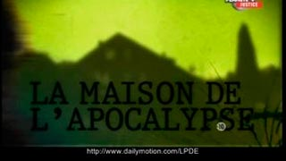 Documentaire La maison de l'apocalypse