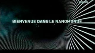 Documentaire Bienvenue dans le nanomonde – Nanomonde et maxitrouille