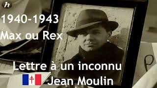 Documentaire 1940-1943 Jean Moulin : lettre à un inconnu
