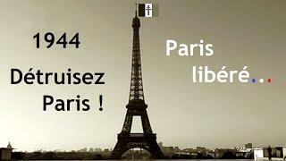 Documentaire Août 1944, détruisez Paris !