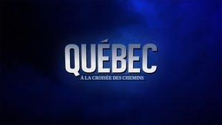Documentaire Québec : à la croisée des chemins