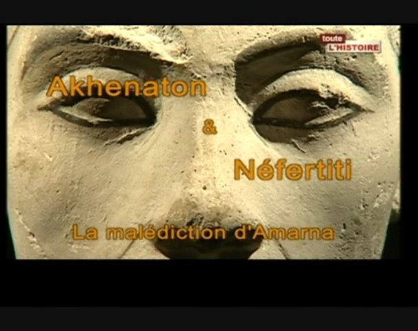 Documentaire Akhenaton et Néfertiti – La malédiction de Tell el-Amarna