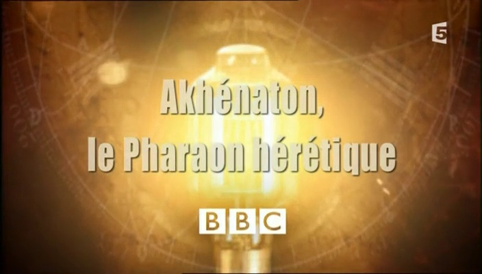 Documentaire Akhénaton, le pharaon hérétique