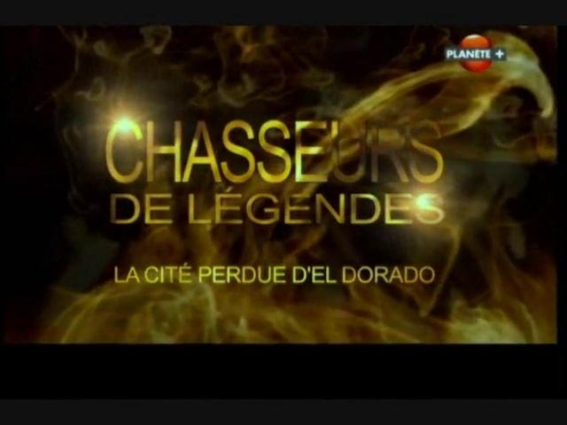 Documentaire Chasseurs de légendes – La cité perdue d'El Dorado